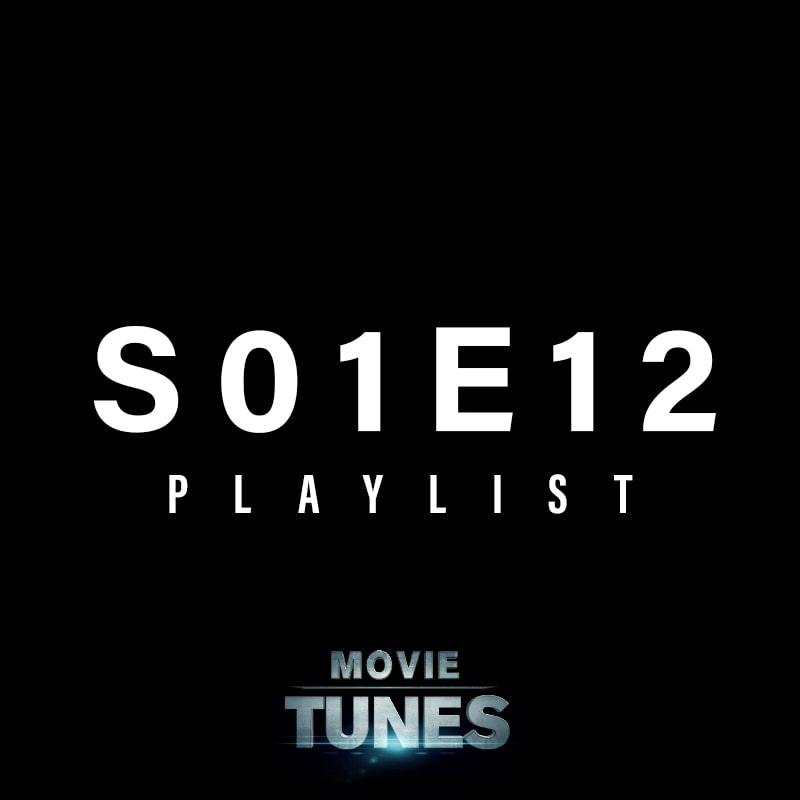 S01E12 Playlist