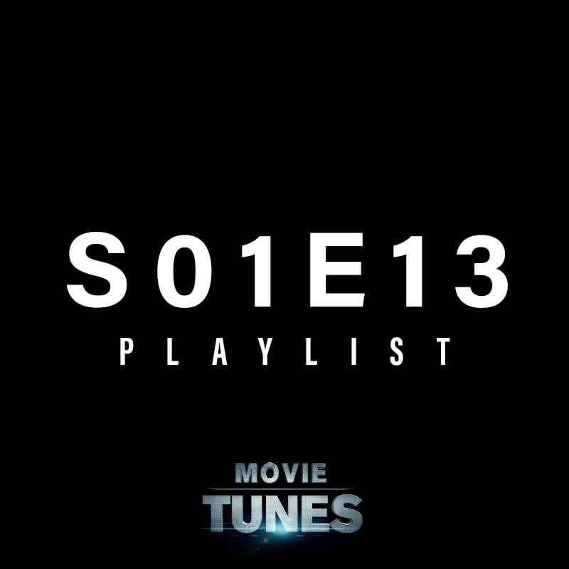 S01E13 Playlist